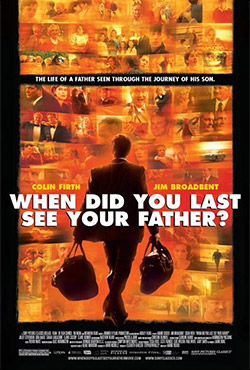 When Did You Last See Your Father - Anand Tucker
