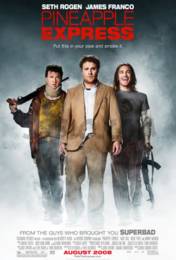 Pineapple express - David Gordon Green
