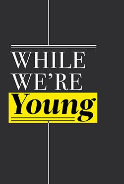 While We're Young - Noah Baumbach