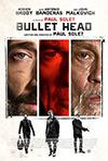 Bullet Head, Paul Solet
